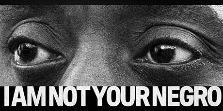 """I Am Not Your Negro"" Film Screening and Discussion tickets"