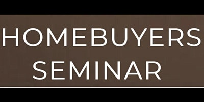 HOME BUYING SEMINAR - FIRE YOUR LANDLORD EDITION