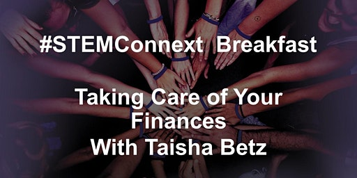 STEMConnext Breakfast: Taking Care of Your Finances