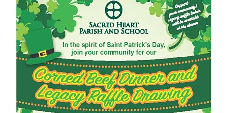 Sacred Heart Parish's Legacy Raffle and Corned Beef Dinner tickets