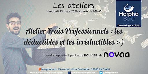 Atelier Frais Professionnels : les déductibles et les irréductibles :-)