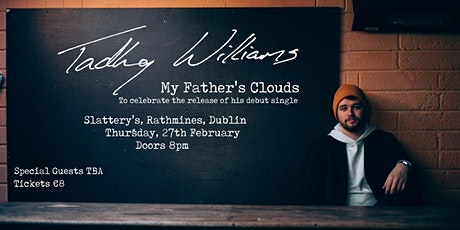 Tadhg Williams - 'My Father's Clouds' Single Launch | Dublin tickets