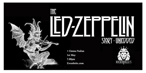 The Led Zeppelin Story   With support from Emma Nailen