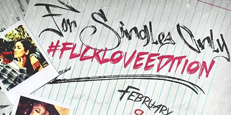 For Singles Only #FuckLoveEdition tickets