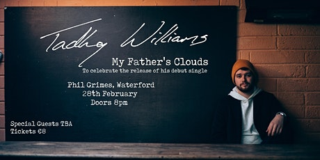 Tadhg Williams - 'My Father's Clouds' Single Launch | Waterford tickets