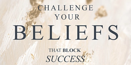 Challenging Beliefs That Block Success tickets