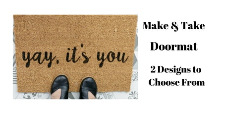 Make & Take Doormat Class tickets