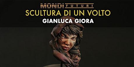Workshop Scultura di Volto - Gianluca Giora biglietti