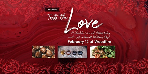 Taste the Love:  Taste four wines paired with appies and chocolate