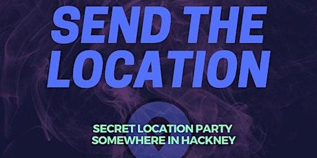 WAVCTRL Presents SEND THE LOCATION / SECRET LOCATION PARTY tickets
