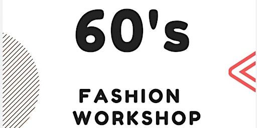 Fashion Workshop Illustrating 1960's Fashion Vintage