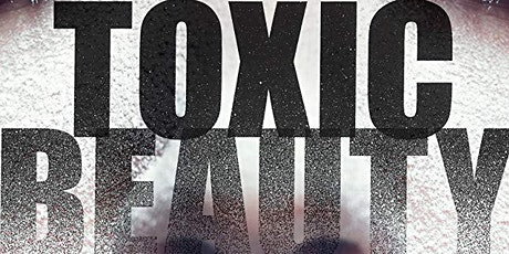 Spring Documentary Film Festival: Toxic Beauty tickets