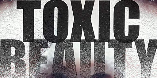Spring Documentary Film Festival: Toxic Beauty