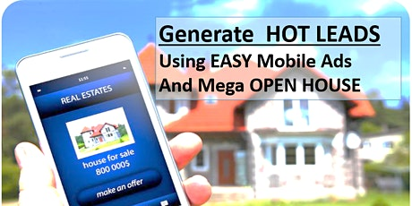 Generate HOT LEADS with Mobile Phone And Mega Open House tickets