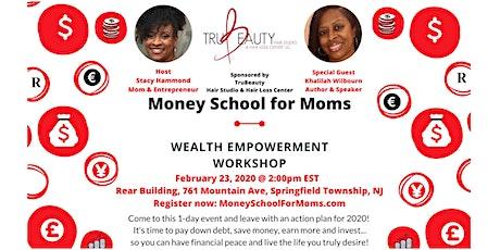 Money School for Moms: Wealth Empowerment Workshop tickets