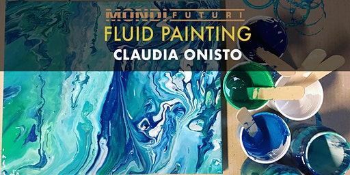 Workshop Fluid Painting - Claudia Onisto