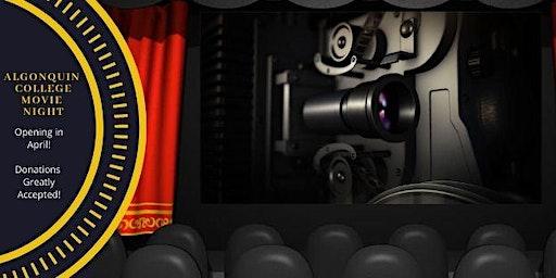 Algonquin College Movie Night!