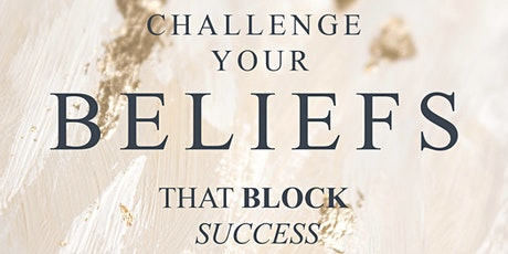 Challenging Beliefs that Keep you Stuck in Life tickets