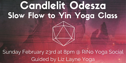 Candlelit Odesza Slow Flow to Yin Yoga Class w/ Liz Layne