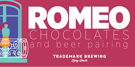 Romeo CHOCOLATE + BEER at Trademark Brewing tickets