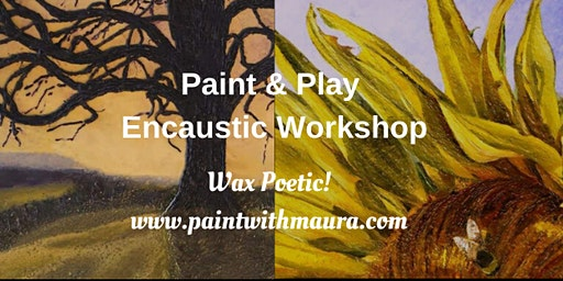 Paint & Play Encaustic Workshop!