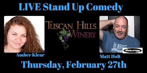 LIVE Stand Up Comedy with Matt Holt at Tuscan Hills Winery!