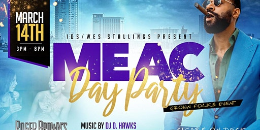 IDS and WES STALLINGS presents the MEAC DAY PARTY at Roger Browns