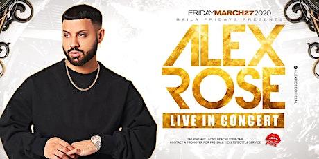 Baila Reggaeton y Mas Presents: Alex Rose Friday Concert Age 21+Event tickets