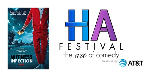 """HA! Comedy Festival- """"Witness Infection"""" Film Premiere"""