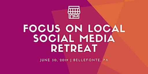 Focus on Local — Social Media Retreat