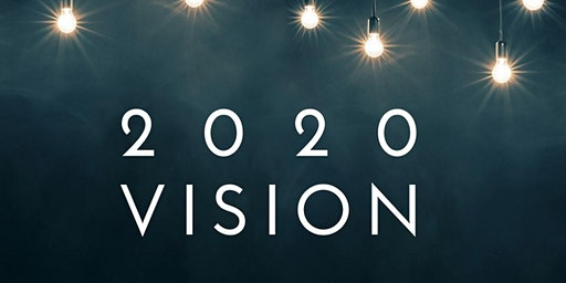 2020 Vision - How to Powerfully Create Your Incredible Year