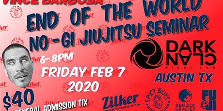 Vince Barbosa END OF THE WORLD grappling seminar.  SPICY BOYS/ZILKER BEER tickets