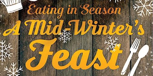 Eating  in Season: A Mid-Winter's Feast
