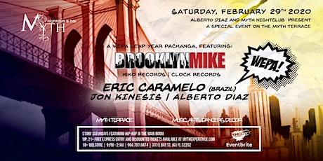 BROOKLYN MIKE at Myth Terrace | Saturday 02.29.20 tickets