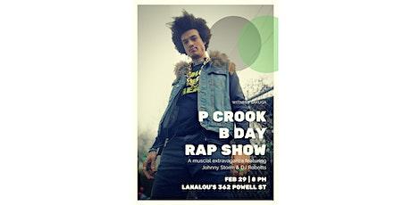 P Crook B Day Rap Show tickets