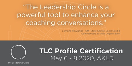 The Leadership Circle Profile Certification NZ - 2020(Postponed) tickets