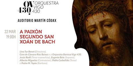 A Paixón segundo San Xoan, de J.S.Bach entradas