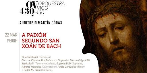 A Paixón segundo San Xoan, de J.S.Bach
