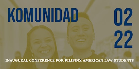 Komunidad: A Conference for Pilipinx American Law Students tickets