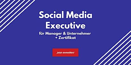 Social Media Executive für Manager und Unternehmer mit Zertifikat Tickets