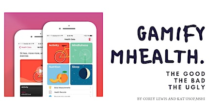 `MINDSHOP™| Gamifying mHealth: The Good, The Bad, The Ugly Tickets