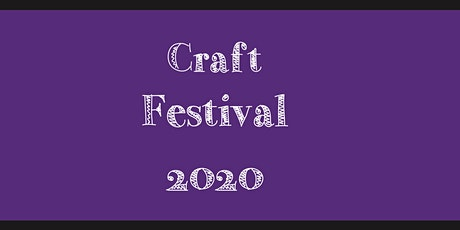 Craft Festival Sunday Nov 8th 2020, 10am-5pm FREE ADMISSION tickets