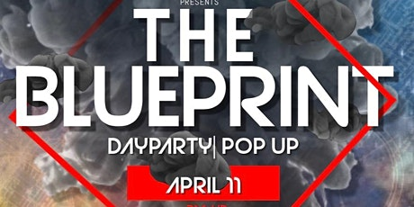 The Blueprint  DayParty/ Pop up tickets