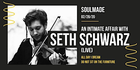 An Intimate Affair with Seth Schwarz (Live) tickets