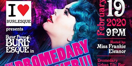 Dromedary Burlesque: Butter Pecan Takeover tickets