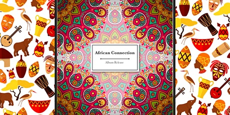 AFRICAN CONNECTION - Album Release tickets