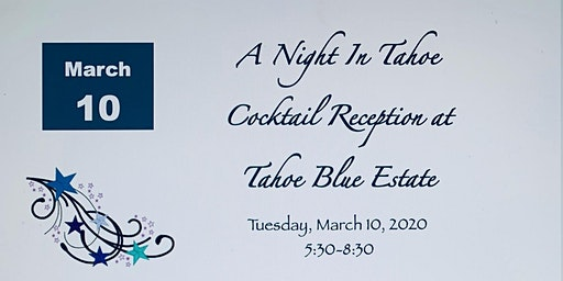 A Night In Tahoe Cocktail Reception at Tahoe Blue Estate.