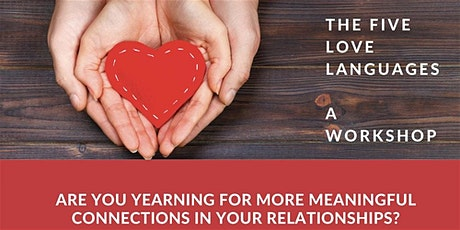 The 5 Love Languages Workshop ~ The Secrets to Love That Lasts tickets