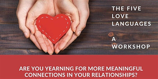 The 5 Love Languages Workshop ~ The Secrets to Love That Lasts