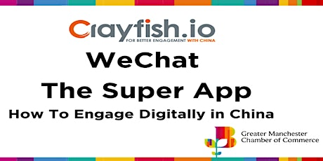 GMCC&Crayfish Webinar:WeChat the Super App-How to Engage Digitally in China tickets